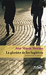 Recomendación: «La glorieta de los fugitivos», de José María Merino